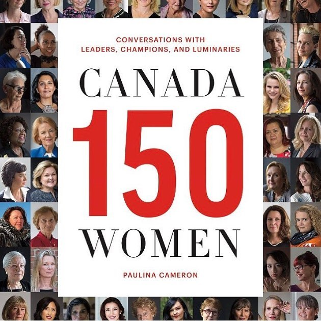 Canada 150 Women: Conversations with Leaders, Champions and Luminaries
